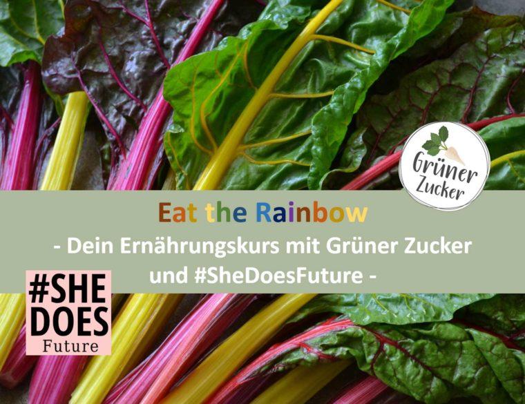 Eat the Rainbow – Erlerne die Basics einer ausgewogenen Ernährung